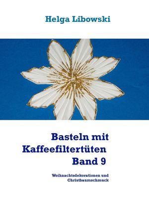 Basteln mit Kaffeefiltertüten - Band 9