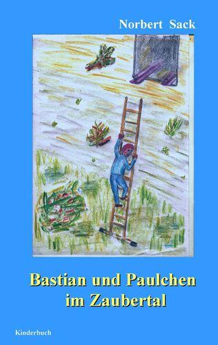Bastian und Paulchen im Zaubertal