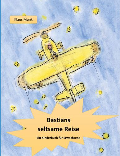 Bastians seltsame Reise