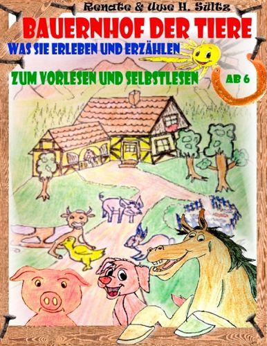 Bauernhof der Tiere - was sie erleben und erzählen