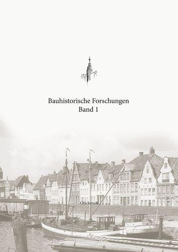Bauhistorische Forschungen Band 1