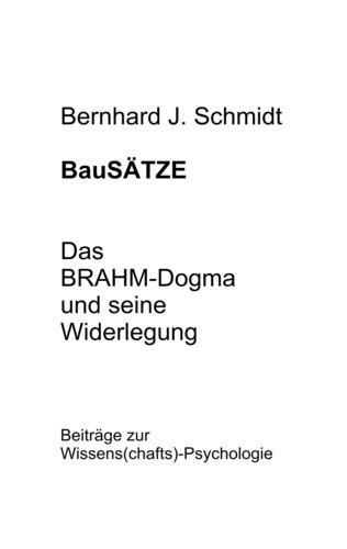 BauSÄTZE: Das BRAHM-Dogma und seine Widerlegung