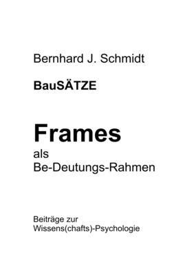BauSÄTZE: Frames - als Be-Deutungs-Rahmen