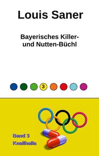 Bayerisches Killer- und Nutten-Büchl - Band 3