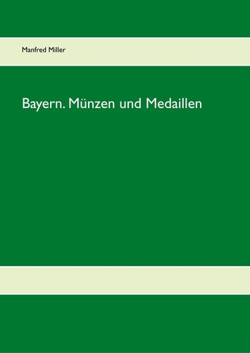 Bayern. Münzen und Medaillen