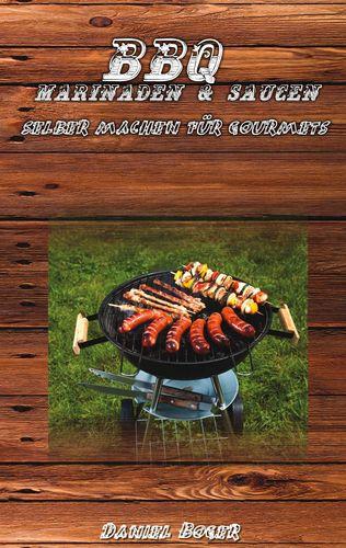 BBQ Marinaden & Saucen - selber machen für Gourmets
