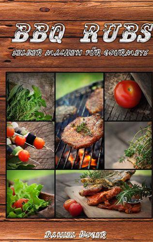 BBQ Rubs - selber machen für Gourmets
