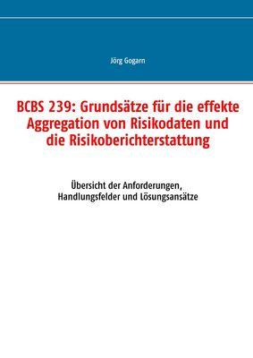 BCBS 239: Grundsätze für die effekte Aggregation von Risikodaten und die Risikoberichterstattung