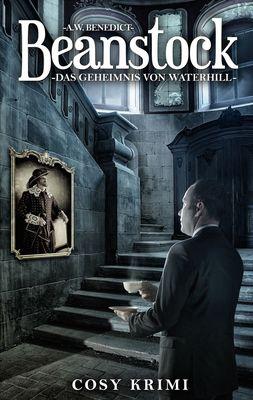 Beanstock - Das Geheimnis von Waterhill (7.Buch)
