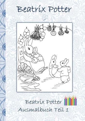 Beatrix Potter Ausmalbuch Teil 1  ( Peter Hase )