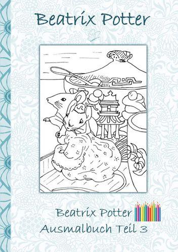 Beatrix Potter Ausmalbuch Teil 3 ( Peter Hase )