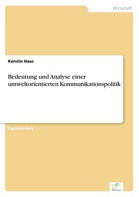 Bedeutung und Analyse einer umweltorientierten Kommunikationspolitik