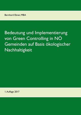Bedeutung und Implementierung von Green Controlling in NÖ Gemeinden auf Basis ökologischer Nachhaltigkeit