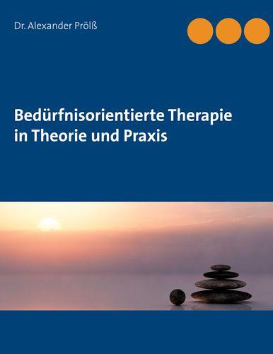 Bedürfnisorientierte Therapie in Theorie und Praxis