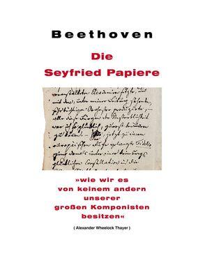 Beethoven: Die Seyfried Papiere