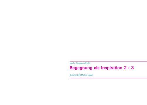 Begegnung als Inspiration 2+3
