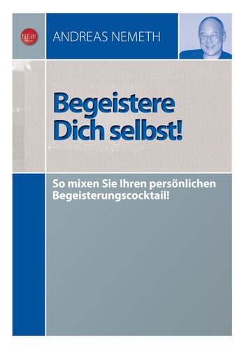 Begeistere Dich selbst!