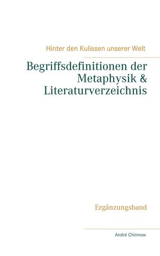 Begriffsdefinitionen der Metaphysik & Literaturverzeichnis