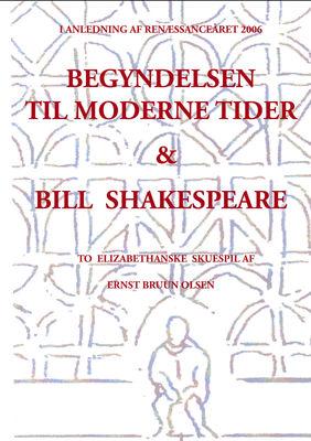 Begyndelsen til moderne tider og Bill Shakespeare