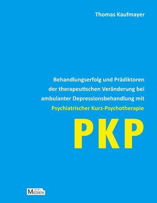 Behandlungserfolg und Prädiktoren der therapeutischen Veränderung bei ambulanter Depressionsbehandlung mit Psychiatrischer Kurz-Psychotherapie
