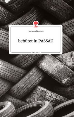 behütet in PASSAU. Life is a Story