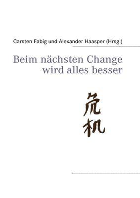 Beim nächsten Change wird alles besser