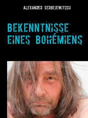 Bekenntnisse  eines Bohémiens