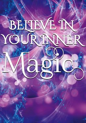 Believe in your inner magic