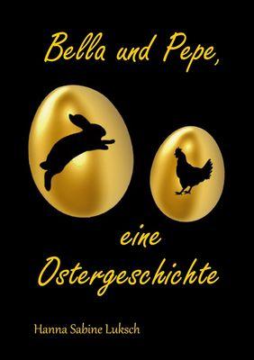 Bella und Pepe, eine Ostergeschichte