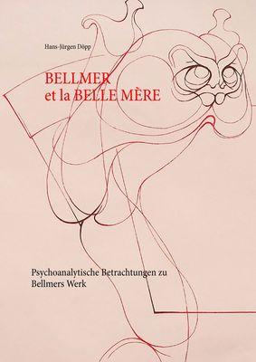 Bellmer et la Belle  Mére