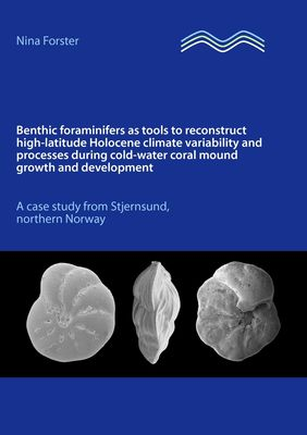 Benthic foraminifers as tools to reconstruct high-latitude Holocene climate variability and processes during cold-water coral mound growth and development