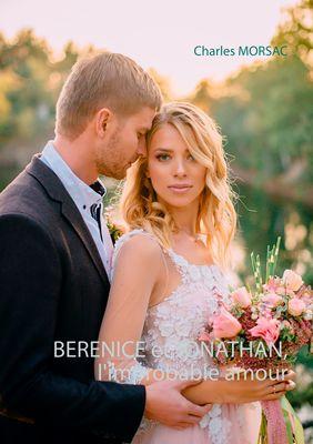 BERENICE et JONATHAN, l'improbable amour