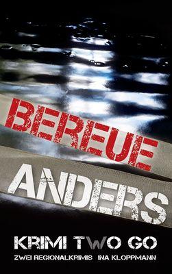 Bereue & Anders Krimi two Go