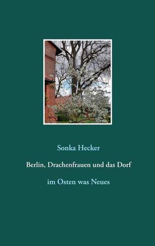 Berlin, Drachenfrauen und das Dorf
