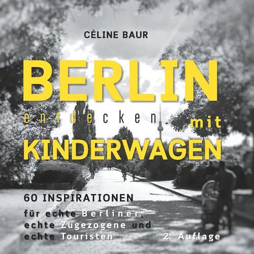 Berlin entdecken mit Kinderwagen