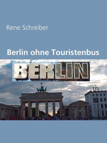 Berlin ohne Touristenbus