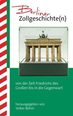 Berliner Zollgeschichte(n)