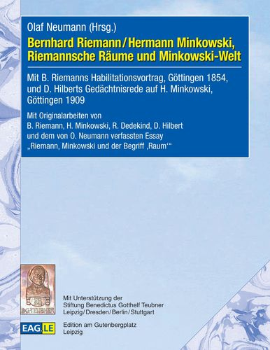 Bernhard Riemann / Hermann Minkowski, Riemannsche Räume und Minkowski-Welt