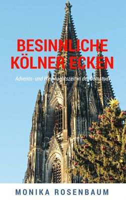Besinnliche Kölner Ecken