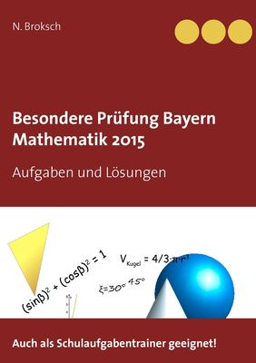 Besondere Prüfung Bayern Mathematik 2015