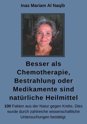 Besser als Chemotherapie, Bestrahlung oder Medikamente sind natürliche Heilmittel