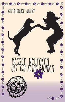 Besser Neurosen als gar keine Blumen