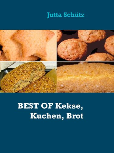 BEST OF Kekse, Kuchen, Brot