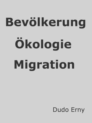 Bevölkerungsexplosion, Ökologie und Migration
