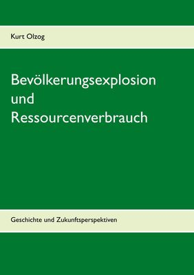 Bevölkerungsexplosion und Ressourcenverbrauch