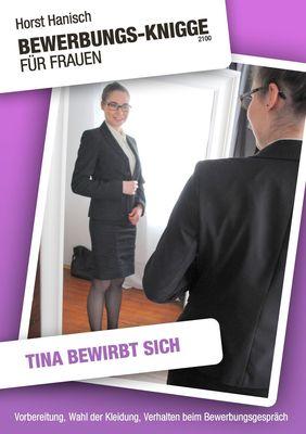 Bewerbungs-Knigge 2100 für Frauen - Tina bewirbt sich