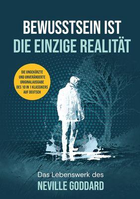 Bewusstsein ist die einzige Realität