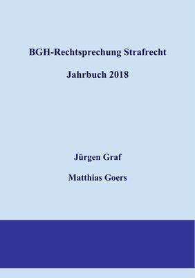 BGH-Rechtsprechung Strafrecht - Jahrbuch 2018