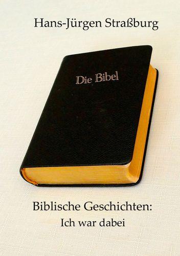 Biblische Geschichten: Ich war dabei