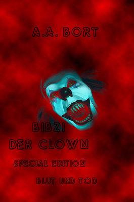 Bibzi der Clown Blut und Tod Special Edition